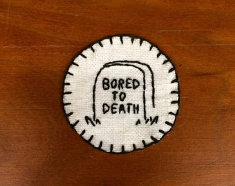 Bored to death hand-embroidered patch