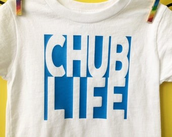 "Funny Kids Clothes - ""Chub Life"" Bodysuit or Tshirt - Gender Neutral"
