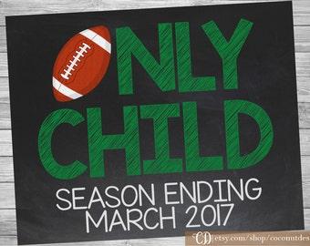 Football Pregnancy Announcement / Season Ending /  Printable Chalkboard / Pregnancy Announcement / Only Child / Digital File
