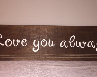Love You Always, wooden sign