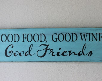 Good Food, Good Wine, Good Friends pallet sign