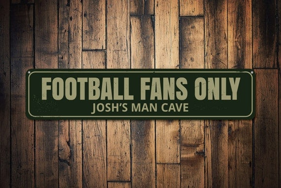 Personalised Metal Man Cave Signs : Football fans only sign personalized man cave name