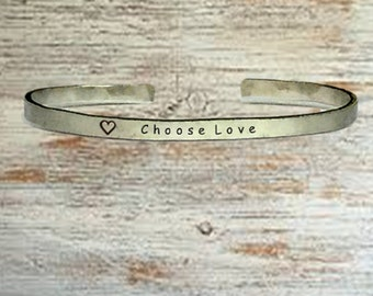 """Popular Jewelry Gifts - Choose Love - Cuff Bracelet Jewelry Hand Stamped 1/4"""" Organic, Smooth Texture Copper Brass or Aluminum"""