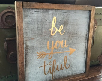 "be you tiful // Handmade Wood Sign // 12.5"" x 12.5"""