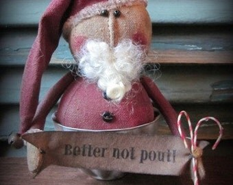 "Primitive Santa PATTERN ""Better Not Pout"""
