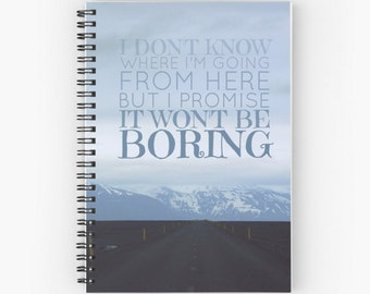 David Bowie Quote Travel Journal / Notebook / Diary I Don't Know Where I'm Going From Here