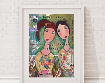"sisters, friends, ""Das Leben wäre"", french proverb, print of the original painting, green, Mixed Media art, words, dream, life, wall art,"