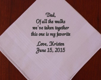 FATHER of the BRIDE wedding hankerchief,hankie,hanky- Dad of all the walk we've taken my favorite, embroidered, personalized, MS1F23