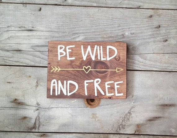 Wall Decor Signs With Sayings : Wood sign sayings be wild and free wall art