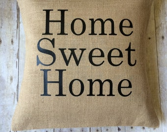 Home Sweet Home pillow- decorative pillow- pillow cover- home pillow- burlap pillow- home sweet home-