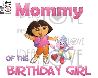 INSTANT DOWNLOAD Dora the Explorer Inspired Mommy of the Birthday Girl Printable Iron On