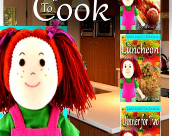 Lilly Like to Cook Books 4,5,6,