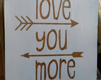 Love you more hand painted sign