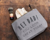Mens Shaving Bag - Gift For Dad - Travel Toiletry Man - Dad Toiletry Bag - Dad Shaving Bag - Dad You Look Great - Alphabet Bags