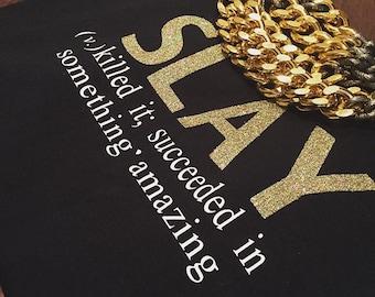 Slay (definition) tshirt