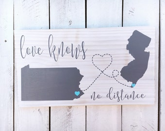 Love Knows No Distance,  Wood Sign, State Sign, Hand Painted, Birthday Gift, 12x15, 12x20