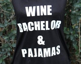 The Bachelor Show, Wine Bachelor & Pajamas, Bachelor Show Shirt, Wine Bachelor, Bachelor Viewing Party, Homemade
