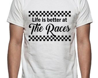 Life is better at The Races T Shirt Design, SVG, DXF, EPS Vector files for use with Cricut or Silhouette Vinyl Cutting Machines
