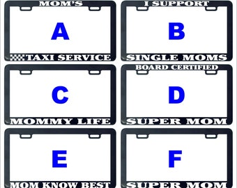 Mom mommy single taxi service love super respect funny assorted license plate frame