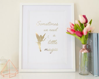 Sometimes we need a little magic - Rose Gold Foil Print