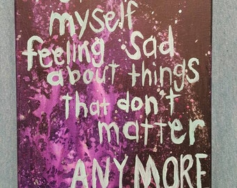 I Still Catch Myself Feeling Sad About Things That Don't Matter
