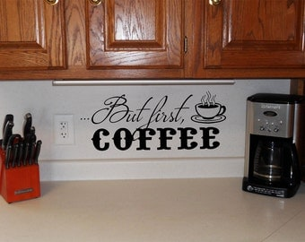 Coffee Wall Decal • But First Coffee decal • Coffee vinyl sticker • Coffee Wall Art • Kitchen vinyl wall decal • Kitchen Vinyl Sticker