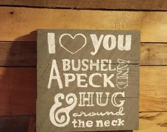 I love you a bushel and a peck hug around the neck