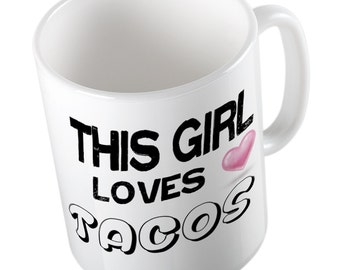 This Girl loves TACOS Mug