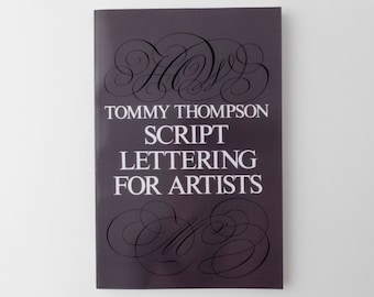 Script Lettering for Artists, calligraphy instruction book by Tommy Thompson