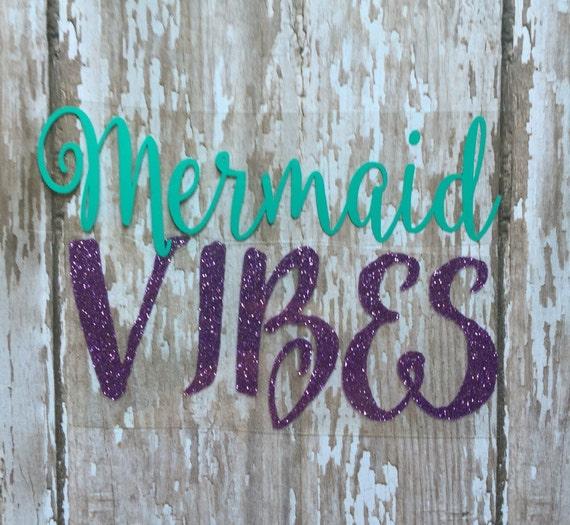 Mermaid Vibes Iron on Decal/ DIY Mermaid Shirt/ Mermaid Life Decal/ DIY Mermaid Life Shirt/ Mermaid Vibes Glitter Decal