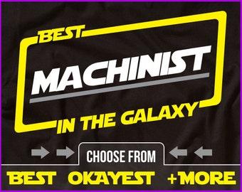 Best Machinist In The Galaxy Shirt Machinst Shirt Gift For Machinist