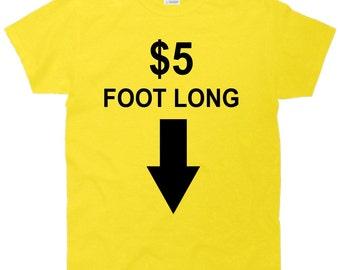 5 Dollar Foot Long T-Shirt