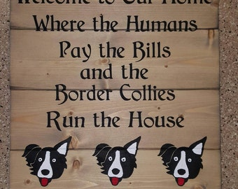 Border Collie Welcome To Our Home Wood Sign