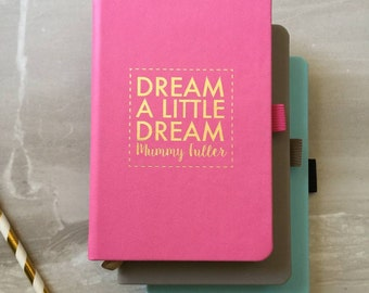 Personalised Dream a Little Dream Notebook