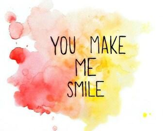 You make me Smile - Art Print
