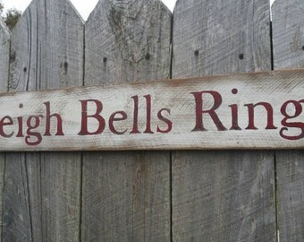 Sleigh Bells Ring Rustic Christmas Holiday Sign, Wood Wall Art