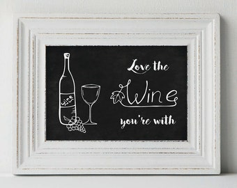 LOVE THE WINE You're With, printable quote, printable wall art, wine art, wine wall art, wine quotes, Christmas gift, printablestyles