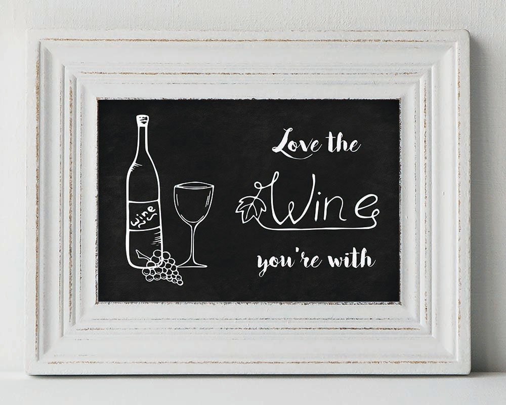 Download LOVE THE WINE You're With printable quote printable wall