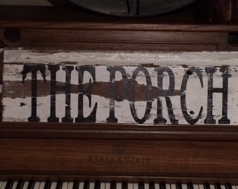The Porch chippy Paint farmhouse shabby chic sign