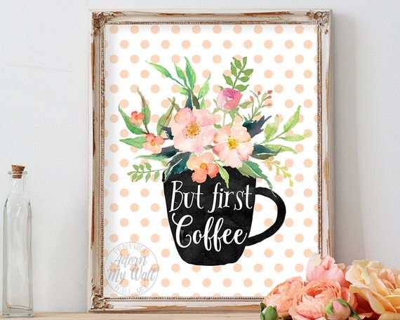 But first coffee coffee home decor coffee print wall art
