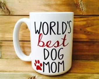World's Best Dog Mom Mug||Dog Lover Mug||Personal Coffee Mug||