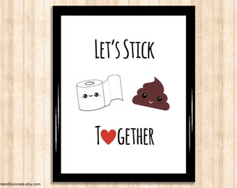 Bathroom Printables - Kawaii Toilet Paper and Poop Let's Stick Together - toilet sign, love, cute print, bathroom art print