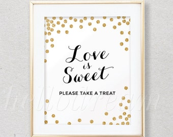 Love is Sweet Sign, Gold Glitter Confetti Love is Sweet Take a Treat Sign Printable, Favor Table Sign- SKUHDG14