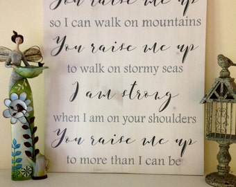 You Raise Me Up Wood Sign, religious home decor, song lyric sign, romantic gift, anniversary gift, wedding gift