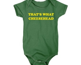 That's What Cheesehead Green Bay One-Piece T-Shirt Onesie