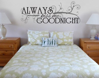 Always Kiss Me Goodnight Wall Decal - Romantic Wall Decal - Master Bedroom Vinyl - Wall Decal Bedroom Decor - Always Kiss Me Decal - 40x15
