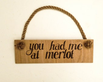 """Funny wall decor, wooden pyrograpy wall hanging, funny wine inspired wall hanging, """"You had me at merlot"""" wall art, funny home decor art"""