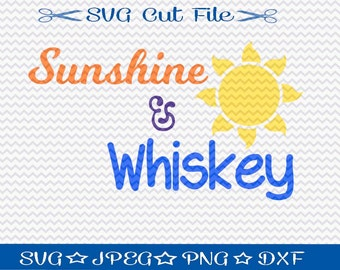 Sunshine and Whiskey SVG File / SVG Cut File for Silhouette / SVG Quotes / Svg Sayings