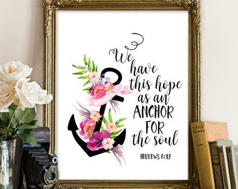 Bible Verse Wall Art, We have this hope as an anchor, Hebrews 6:19, Nursery Decor, Scripture Prints, Printable Anchor, Christian Wall Art