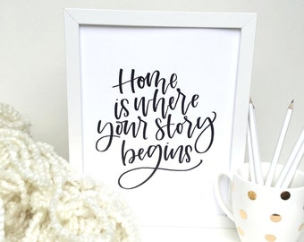 Home is Where Your Story Begins. PRINTABLE, Handmade Print, Printable Decor, Motivational Print, Instant Download